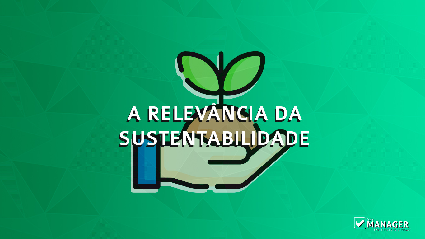 A relevância da sustentabilidade